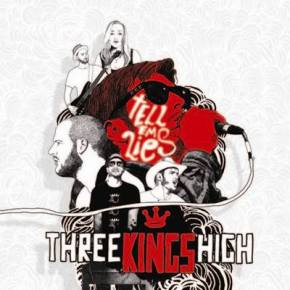 New EP Review; Three Kings High – 'Tell Em Lies' EP